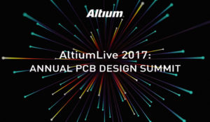 Preview Altium Designer 18 at AltiumLive 2017: Annual PCB Design Summit - European Event @ The Westin Grand Munich